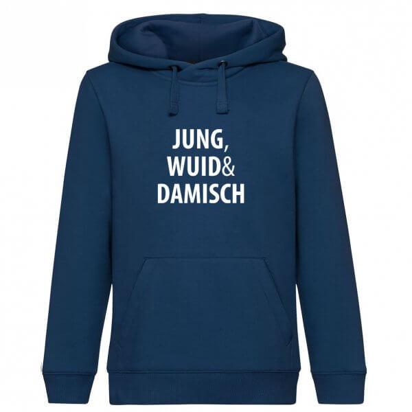 """Hoodie """"Jung, wuid & damisch!"""""""