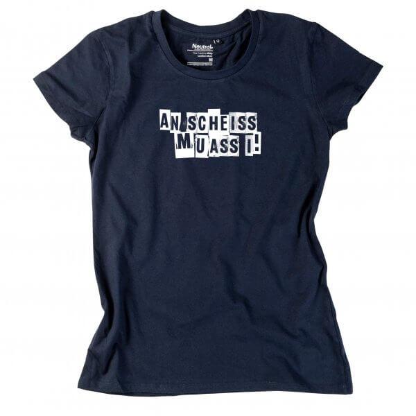 """Damen-Shirt """"An Scheiss muass i!"""""""