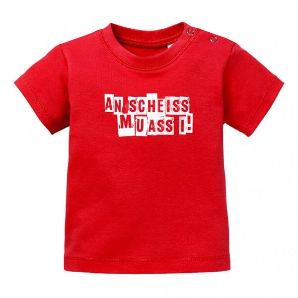 """Baby T-Shirt """"An Scheiss muass i!"""""""