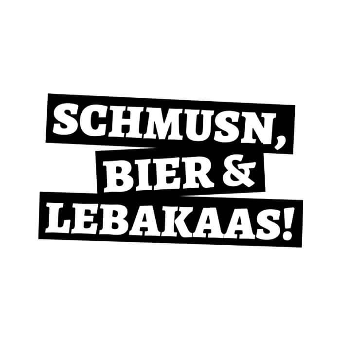 Schmusn, Bier & Lebakas!