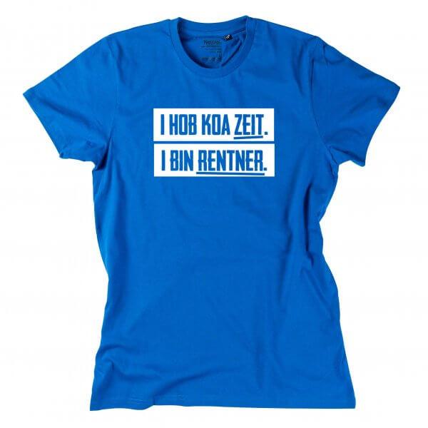 """Herren-Shirt """"I hob koa Zeit. I bin Rentner."""""""