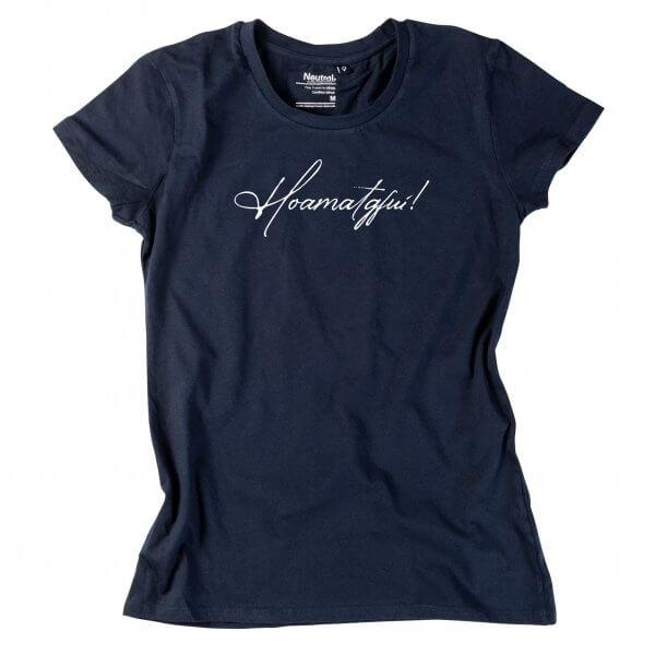 """Damen-Shirt """"Hoamatgfui!"""""""