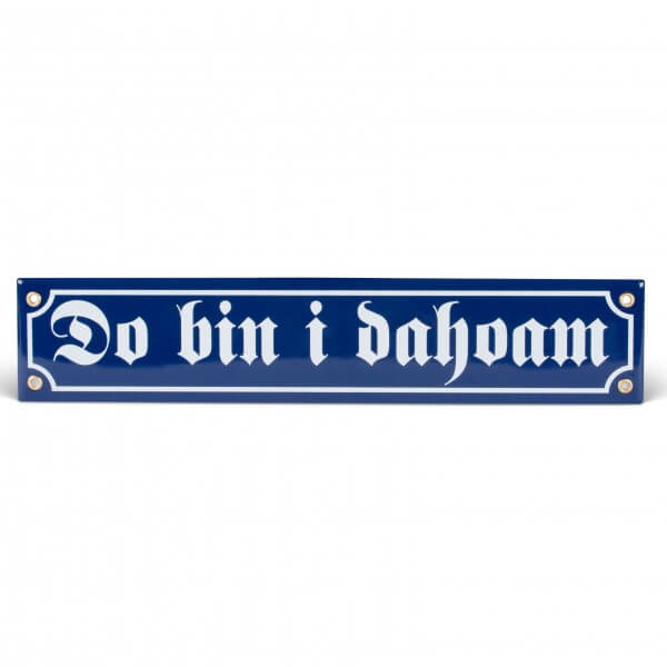 Emaille-Schild 'Do bin i dahoam'
