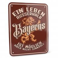 """Blechschild """"Ein Leben außerhalb Bayerns ..."""""""