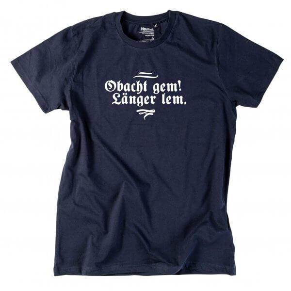 """Herren-Shirt """"Obacht gem. Länger lem."""""""
