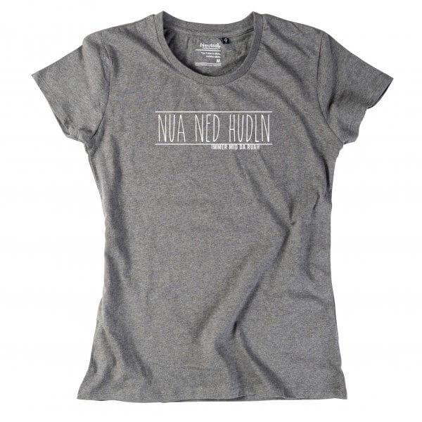 "Damen-Shirt ""Nua ned hudln"""