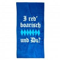 Badetuch 'I red boarisch und du?'