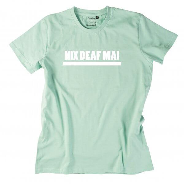 """Herren-Shirt """"NIX DEAF MA!"""""""