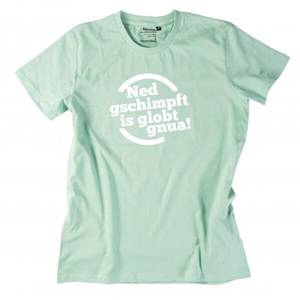 """Herren-Shirt """"Ned gschimpft"""""""
