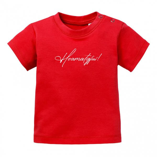 """Baby T-Shirt """"Hoamatgfui!"""""""