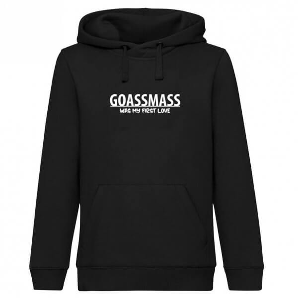 "Hoodie ""Goaßmass was my first love"""