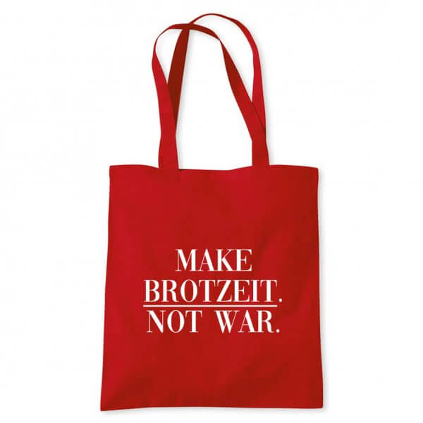"""Tasche """"Make Brotzeit. Not War."""""""