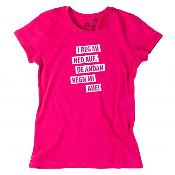 """Damen-Shirt """"I reg mi ned auf"""""""