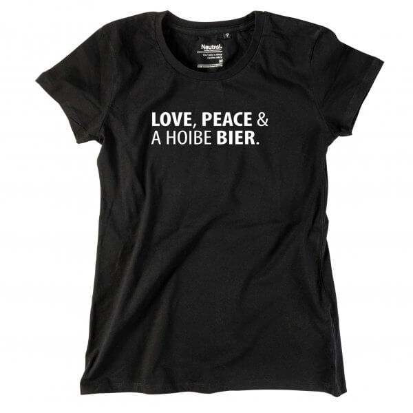"Damen-Shirt ""Love, Peace & A Hoibe Bier"""