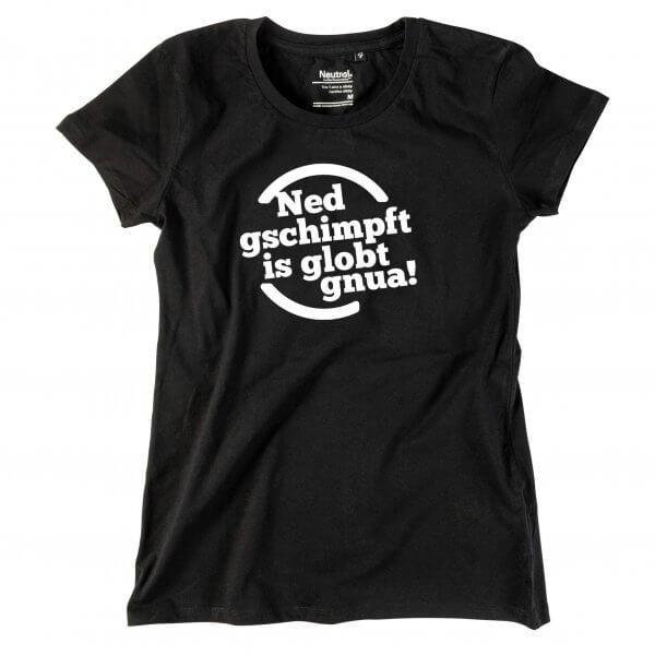 """Damen-Shirt """"Ned gschimpft!"""""""