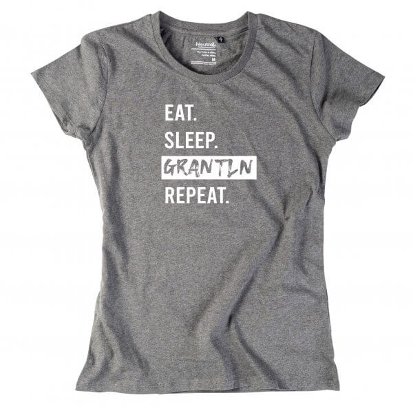 "Damen-Shirt ""Eat. Sleep. Grantln. Repeat."""