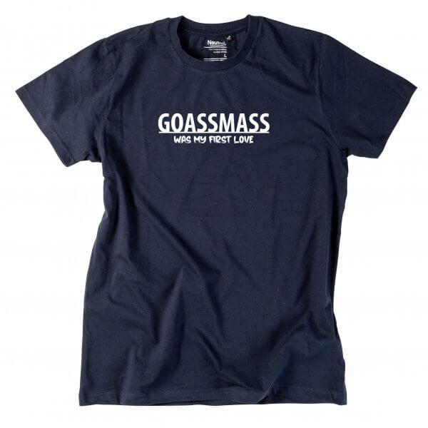 "Herren-Shirt ""Goaßmass was my first Love"""