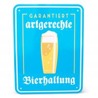 """Blechschild """"Artgerechte Bierhaltung"""""""