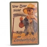 Blechschild 'Wer Bier trinkt hilft der Landwirtschaft'