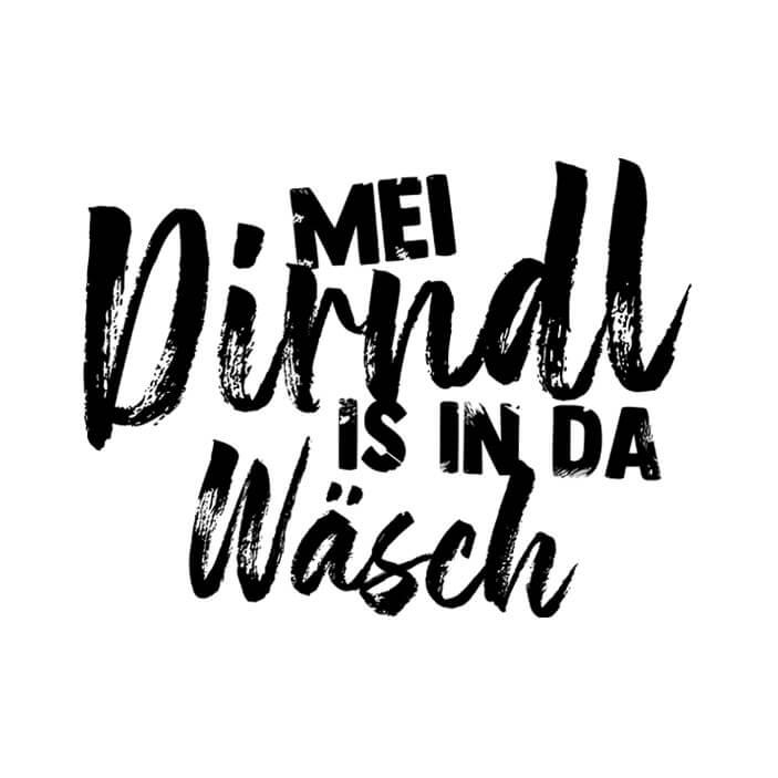 Mei Dirndl is in da Wäsch!