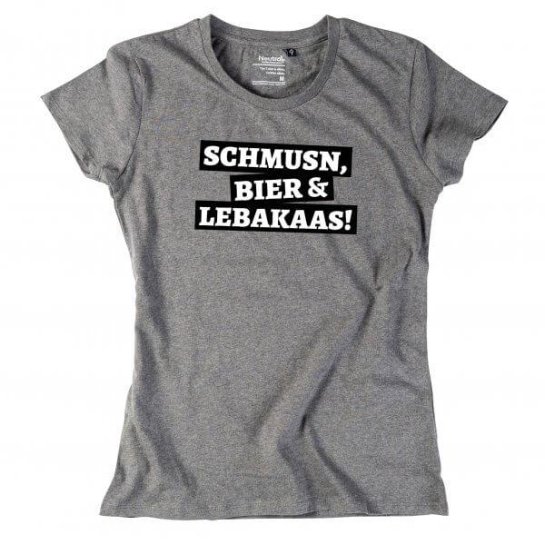 """Damen-Shirt """"Schmusn, Bier & Lebakaas"""""""